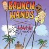 RAUNCH HANDS