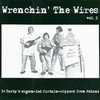 Wrenchin' The Wires Vol. 2
