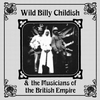 WILD BILLY CHILDISH AND THE MUSICIANS OF THE BRITISH EMPIRE