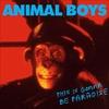 ANIMAL BOYS / X OFFENDER