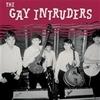 GAY INTRUDERS
