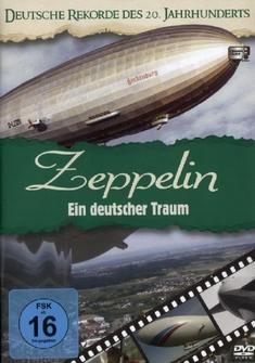 ZEPPELIN - EIN DEUTSCHER TRAUM - DEUTSCHE REK..