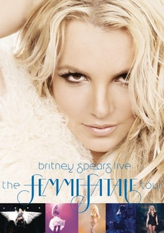 BRITNEY SPEARS - LIVE/THE FEMME FATALE TOUR