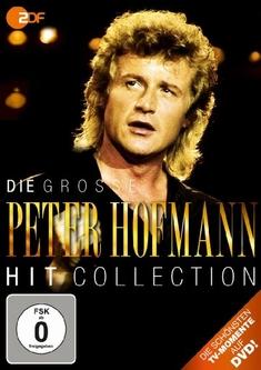 PETER HOFMANN - DIE GROSSE HIT COLLECTION