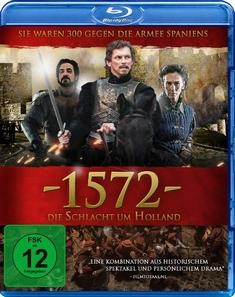 1572 - DIE SCHLACHT UM HOLLAND - Maarten Treurniet