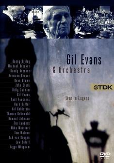 GIL EVANS & ORCHESTRA - LIVE IN LUGANO - Stanley Dorfman