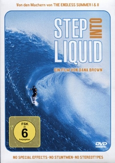 STEP INTO LIQUID - Dana Brown
