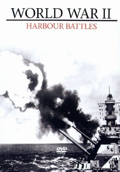 WORLD WAR II - HARBOUR BATTLES