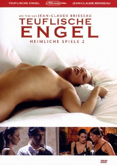 TEUFLISCHE ENGEL - HEIMLICHE SPIELE 2 - Jean-Claude Brisseau