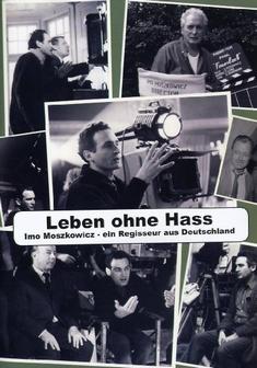 LEBEN OHNE HASS - IMO MOSZKOWICZ: EIN REGISS... - Wolfgang Dresler, Hans Gummersbach