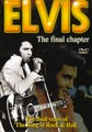 ELVIS - THE FINAL CHAPTER (DVD)