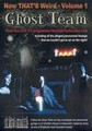 GHOST TEAM  - NOW THAT'S WEIRD (DVD)