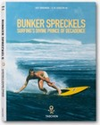 Bunker Spreckels: Surfings Divine Prince of Decadence