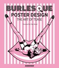 3 x BURLESQUE POSTER DESIGN - THE ART OF TEASE
