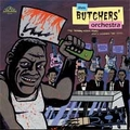 BUTCHERS ORCHESTRA - Stop Talking About Music