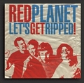 RED PLANET - Let's Get Ripped