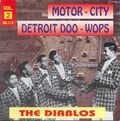 DIABLOS - Motor-City Detroit Doo-Wops Vol. 2