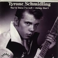 TYRONE SCHMIDLING - YOU'RE GONE I'M LEFT