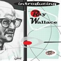 RAY WALLACE - Introducing