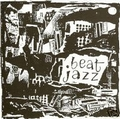 VARIOUS ARTISTS - Beat Jazz - Pictures From The Gone World Vol. 1