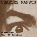 CHARLES MANSON - The Summer Of Hate - The '67 Sessions