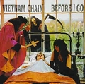 VIETNAM CHAIN - Before I Go
