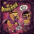 BATMAN AND ROBIN - I'M A BAT ... I'M A ROCK'N'ROLL ANIMAL