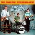 1 x SWINGIN' NECKBREAKERS - SHAKE BRAKE!
