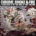 VARIOUS ARTISTS - Chrome, Smoke & Fire