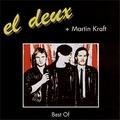 1 x EL DEUX + MARTIN KRAFT - BEST OF