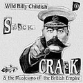 WILD BILLY CHILDISH AND THE MUSICIANS OF THE BRITISH EMPIRE - Snack Crack