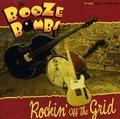 1 x BOOZE BOMBS - ROCKIN' OFF THE GRID