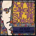 VARIOUS ARTISTS - Not The Singer But The Song