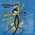 HANK WILLIAMS - Ramblin' Man