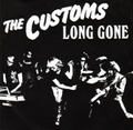CUSTOMS - LONG GONE