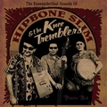 HIPBONE SLIM AND THE KNEE TREMBLERS - THE KNEEANDERTHAL SOUNDS OF