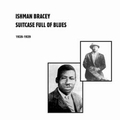 ISHMAN BRACEY - Suitcase Full Of Blues