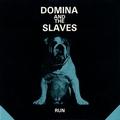 Domina and the Slaves - Run