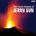 JERRY SUN - The Exotic Sounds of