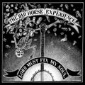 DAD HORSE EXPERIENCE - Lord Must Fix My Soul