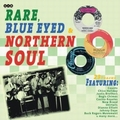 VARIOUS ARTISTS - Rare, Blue Eyed And Northern Soul