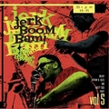 VARIOUS ARTISTS - The Jerk Boom! Bam! Vol. 5