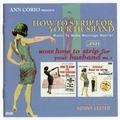 SONNY LESTER - How To Strip For Your Husband