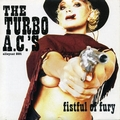 TURBO A.C.'s - Fistful Of Fury