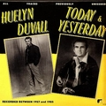 HUELYN DUVALL - TODAY AND YESTERDAY