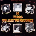 VARIOUS ARTISTS - Ten Years Collector Records