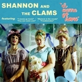 SHANNON & THE CLAMS - I Wanna Go Home