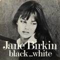 Jane Birkin  - Black... White
