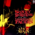 SONNY BURGESS AND THE LEGENDARY PACERS - Live In Spain