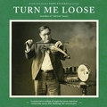 VARIOUS ARTISTS - Turn Me Loose - Outsiders Of Old Time Music